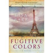 Fugitive Colors by Barr, Lisa, 9781628725179