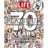 Platinum Anniversary Collection : 70 Years of Extraordinary Photography by Editors of Life, 9781933405179