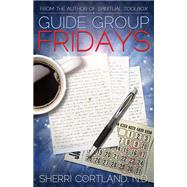 Guide Group Fridays: Channeled Messages from the Gg by Cortland, Sherri; Ihburg-Smith, Debbie, 9781940265179