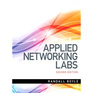 Applied Networking Labs by Boyle, Randall J.; Clements, Jeffrey A., 9780133545180