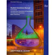Student Solutions Manual for Zumdahl/DeCoste's Introductory Chemistry: A Foundation, 8th by Adams, Gretchen, 9781285845180