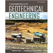 Fundamentals of Geotechnical Engineering by Das, Braja M.; Sivakugan, Nagaratnam, 9781305635180