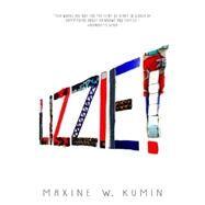 Lizzie! by KUMIN, MAXINEGILBERT, ELLIOTT, 9781609805180