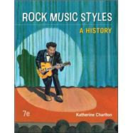 Rock Music Styles: A History by Charlton, Katherine, 9780078025181