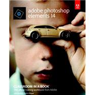Adobe Photoshop Elements 14 Classroom in a Book by Evans, John; Straub, Katrin, 9780134385181