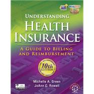 Understanding Health Insurance : A Guide to Billing and Reimbursement by Green,Michelle A., 9781111035181