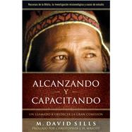 Alcanzando y Capacitando Un llamado a obedecer la gran comisión by Sills, M. David, 9781433645181