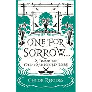One for Sorrow by Rhodes, Chloe, 9781782435181
