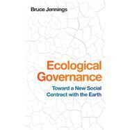 Ecological Governance by Jennings, Bruce, 9781943665181