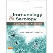 Immunology & Serology in Laboratory Medicine by Turgeon, Mary Louise, 9780323085182