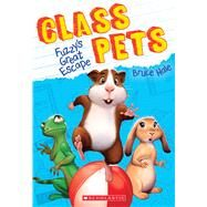 Fuzzy's Great Escape (Class Pets #1) by Hale, Bruce, 9781338145182