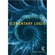 Elementary Logic by Garrett,Brian, 9781844655182
