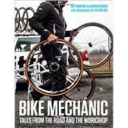 Bike Mechanic by Andrews, Guy; Dubash, Rohan; Darling, Taz, 9781937715182