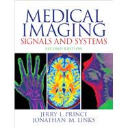 Medical Imaging Signals and Systems by Prince, Jerry L.; Links, Jonathan, 9780132145183