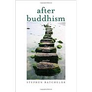 After Buddhism by Batchelor, Stephen, 9780300205183