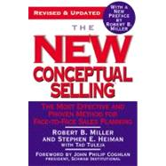 The New Conceptual Selling by Miller, Robert B.; Heiman, Stephen E.; Tuleja, Tad; Coghlan, John Philip; Miller, Robert B., 9780446695183