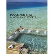 Pools and Spas in Hotels and Resorts by Li, Mandy; Whittaker, Scott; Cao, Coraline, 9789881545183