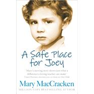 A Safe Place for Joey by MacCracken, Mary, 9780007555185