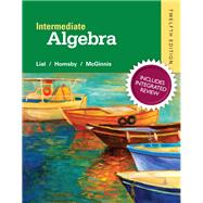 Intermediate Algebra with Integrated Review and worksheets plus NEW MyMathLab with Pearson eText, Access Card Package by Lial, Margaret L.; Hornsby, John; McGinnis, Terry, 9780134275185