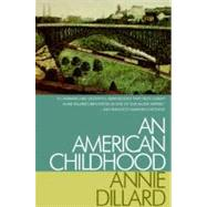 An American Childhood by Dillard, Annie, 9780060915186