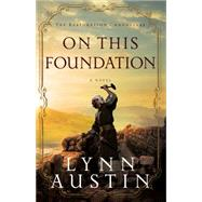 On This Foundation by Austin, Lynn, 9780764215186