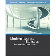 Modern Business Statistics with Microsoft Office Excel (with XLSTAT Education Edition Printed Access Card) by Anderson, David R.; Sweeney, Dennis J.; Williams, Thomas A.; Camm, Jeffrey D.; Cochran, James J., 9781337115186