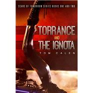 Torrance and The Ignota by Calen, Tom, 9781618685186