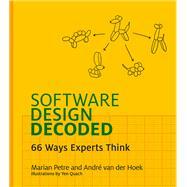 Software Design Decoded by Petre, Marian; Van Der Hoek, André; Quach, Yen, 9780262035187