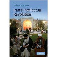 Iran's Intellectual Revolution by Mehran Kamrava, 9780521725187
