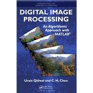 Digital Image Processing: An Algorithmic Approach with MATLAB by Qidwai; Uvais, 9781138115187