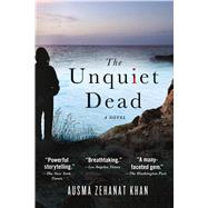 The Unquiet Dead A Novel by Khan, Ausma Zehanat, 9781250055187