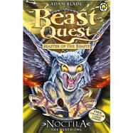 Beast Quest: 55: Noctila the Death Owl by Blade, Adam, 9781408315187