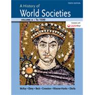 A History of World Societies Volume A: To 1500 by McKay, John P.; Hill, Bennett D.; Buckler, John; Buckley Ebrey, Patricia; Beck, Roger B.; Crowston, Clare Haru; Wiesner-Hanks, Merry E.; Davila, Jerry, 9781457685187