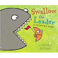 Swallow the Leader by Smith, Danna; Sherry, Kevin, 9780544105188