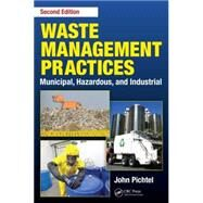 Waste Management Practices: Municipal, Hazardous, and Industrial, Second Edition by Pichtel; John, 9781466585188