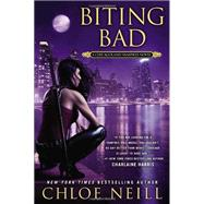 Biting Bad A Chicagoland Vampires Novel by Neill, Chloe, 9780451415189