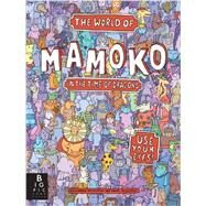 The World of Mamoko in the Time of Dragons by Mizielinska, Aleksandra; Mizielinski, Daniel, 9780763675189