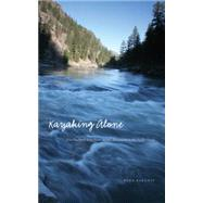Kayaking Alone: Nine Hundred Miles from Idaho's Mountains to the Pacific Ocean by Barenti, Mike, 9780803265189