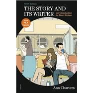 The Story and Its Writer: An Introduction to Short Fiction (with 2016 MLA Update) by Charters, Ann, 9781319125189