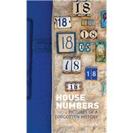 House Numbers: Pictures of a Forgotten History by Tantner, Anton, 9781780235189