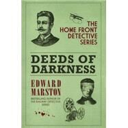 Deeds of Darkness by Marston, Edward, 9780749015190