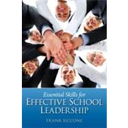 Essential Skills for Effective School Leadership by Siccone, Frank, 9780131385191