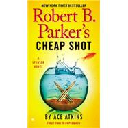 Robert B. Parker's Cheap Shot by Atkins, Ace, 9780425275191