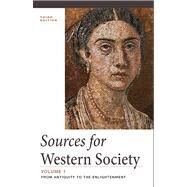 Sources for Western Society, Volume 1 From Antiquity to the Enlightenment by McKay, John P.; Crowston, Clare Haru; Wiesner-Hanks, Merry E.; Perry, Joe, 9781457615191