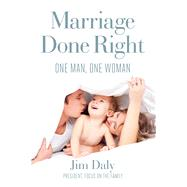 Marriage Done Right by Daly, Jim; Batura, Paul (CON), 9781621575191