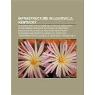 Infrastructure in Louisville, Kentucky : E. on, United States District Court for the Western District of Kentucky by , 9781157015192