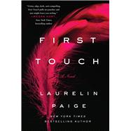 First Touch A Novel by Paige, Laurelin, 9781250075192
