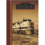 The Great Northern Railway in Marias Pass by W. Jones, Dale, 9781467125192