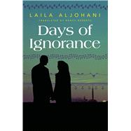 Days of Ignorance by Aljohani, Laila, 9789992195192