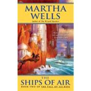 The Ships of Air by Wells, Martha, 9780061835193